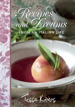 Book Recipes and Dreams from an Italian Life by Tessa Kiros