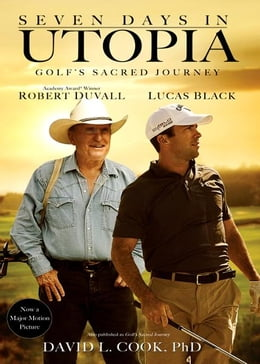 Book Seven Days in Utopia: Golf's Sacred Journey by David L. Cook