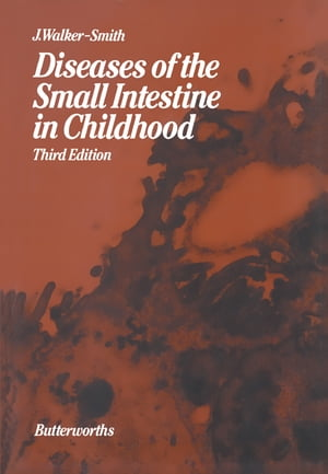 Diseases of the Small Intestine in Childhood by John A. Walker-Smith