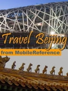 Travel Beijing, China: Illustrated Guide, Phrasebook And Maps (Mobi Travel) by MobileReference