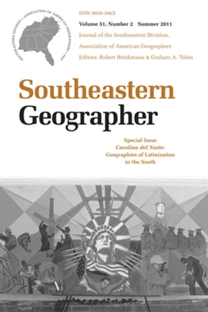 Carolina del Norte: Geographies of Latinization in the South A Special Issue of Southeastern Geographer,  Summer 2011