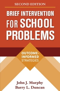 Brief Intervention for School Problems, Second Edition: Outcome-Informed Strategies