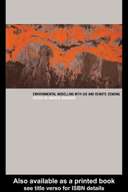 Book Environmental Modelling with GIS and Remote Sensing by Skidmore, Andrew
