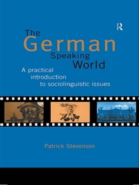 The German-Speaking World: A Practical Introduction to Sociolinguistic Issues