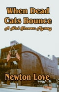 When Dead Cats Bounce: A Nick Schaevers Mystery