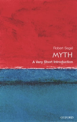 Book Myth: A Very Short Introduction by Robert A. Segal