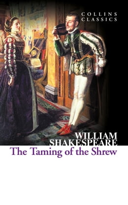 Book The Taming of the Shrew (Collins Classics) by William Shakespeare
