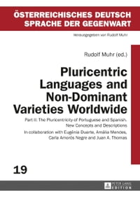 Pluricentric Languages and Non-Dominant Varieties Worldwide: Part II: The Pluricentricity of…
