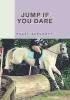 Jump If You Dare by Hazel Beecroft