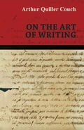9781473377103 - Arthur Quiller Couch: On the Art of Writing - Libro