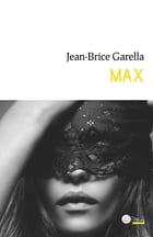 Max by Jean-Brice Garella