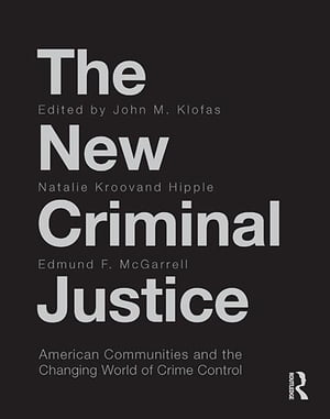 The New Criminal Justice American Communities and the Changing World of Crime Control