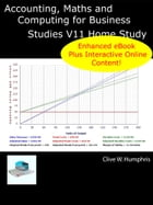 Accounting, Maths and Computing for Business Studies V11 Home Study by Clive W. Humphris