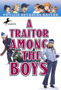 Book A Traitor Among the Boys by Phyllis Reynolds Naylor