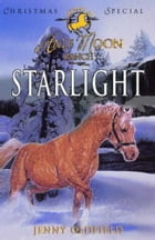 Horses of Half-Moon Ranch: Christmas Special: Starlight by Jenny Oldfield
