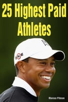 25 Highest Paid Athletes by Marcus Pitman
