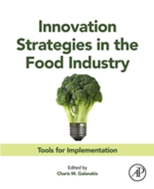 Innovation Strategies in the Food Industry Tools for Implementation