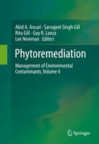 Phytoremediation: Management of Environmental Contaminants, Volume 4