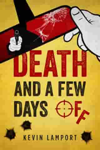 Death and a Few Days Off by Kevin Lamport