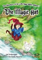 The Magic Hat: The Adventures of the Little Hippie-Witch, Volume 1 by Ueli Sonderegger
