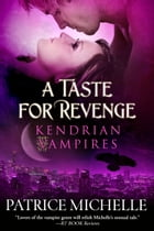 A Taste for Revenge (Kendrian Vampires, Book 2) by Patrice Michelle