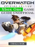 9788826494043 - Chala Dar: Overwatch Origins Edition Xbox One Game Guide Unofficial - Libro