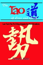 The Tao of Loss and Grief: Lao Tzu's Tao Te Ching Adapted for New Emotions by Pamela Metz