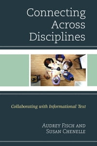 Connecting Across Disciplines: Collaborating with Informational Text