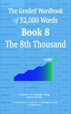 The Graded Wordbook of 52,000 Words Book 8: The 8th Thousand by Gordon (Guoping) Feng