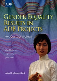 Gender Equality Results in ADB Projects: Viet Nam Country Report