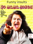 Yo Mama Jokes - 555 Funny Insults - The New And Best Ones (Illustrated Edition) by Mature Jokemaker Jr.