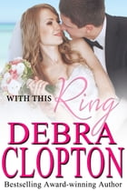With This Ring by Debra Clopton