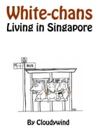 White-chans Living in Singapore by Cloudywind