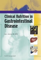 Clinical Nutrition of Gastrointestinal Disease by Alan Buchman