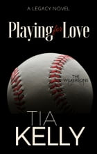 Playing for Love by Tia Kelly