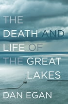 The Death and Life of the Great Lakes Cover Image