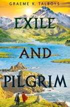 Exile and Pilgrim (Shadow in the Storm, Book 2) by Graeme K. Talboys