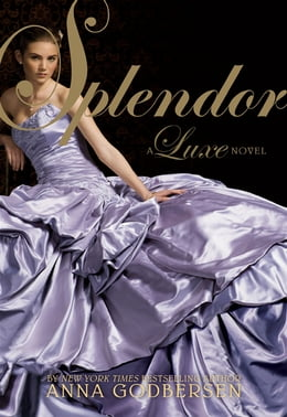Book Splendor by Anna Godbersen