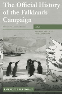 The Official History of the Falklands Campaign, Volume 1: The Origins of the Falklands War