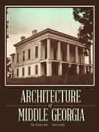 Architecture of Middle Georgia: The Oconee Area by John Linley