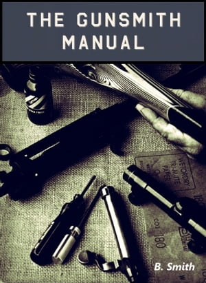 The Gunsmith Manual