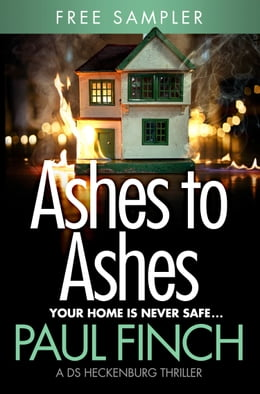 Book Ashes to Ashes (free sampler) (Detective Mark Heckenburg, Book 6) by Paul Finch