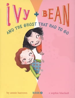 Book Ivy and Bean (Book 2): Ivy and Bean and the Ghost That Had to Go by Annie Barrows