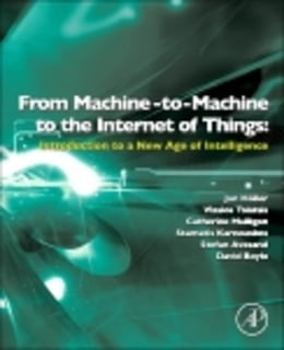 Book From Machine-to-Machine to the Internet of Things: Introduction to a New Age of Intelligence by Holler, Jan