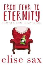 From Fear to Eternity by Elise Sax