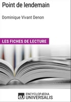 Point de lendemain de Dominique Vivant Denon: Les Fiches de lecture d'Universalis by Encyclopaedia Universalis