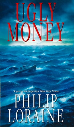 Book Ugly Money by Philip Loraine