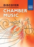 Discover Chamber Music by Jeremy Siepmann