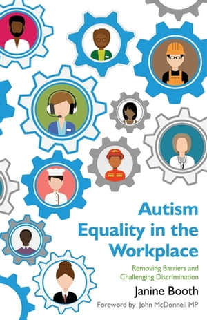 Autism Equality in the Workplace Removing Barriers and Challenging Discrimination