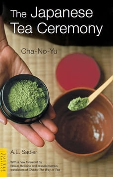 Japanese Tea Ceremony: Cha-No-Yu